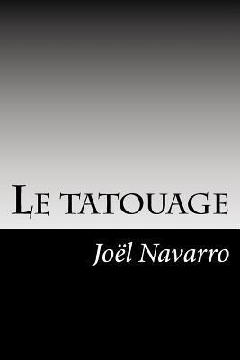 Le Tatouage Joel Navarro