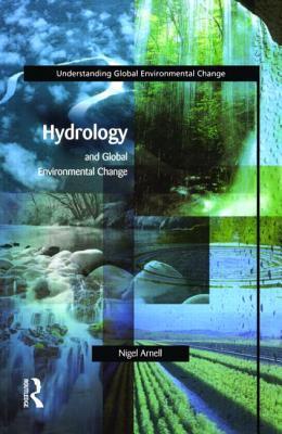 Hydrology and Global Environmental Change Nigel Arnell