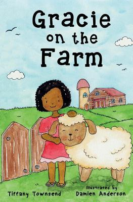 Gracie on the Farm  by  Tiffany Townsend