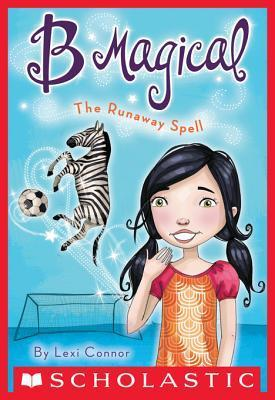 The B Magical #3: The Runaway Spell Lexi Connor