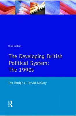 The Developing British Political System: The 1990s  by  Ian Budge