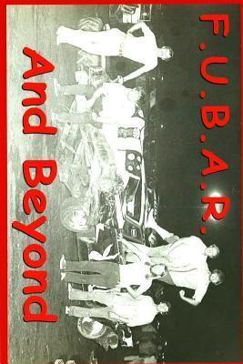 F.U.B.A.R.: Fouled Up Beyond All Recognition MR William Joseph Kramer