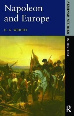 Napoleon and Europe D.G. Wright