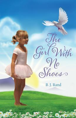 The Girl with No Shoes B.J. Rand