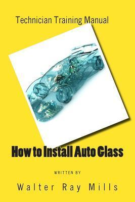 How to Install Auto Glass Walter R. Mills