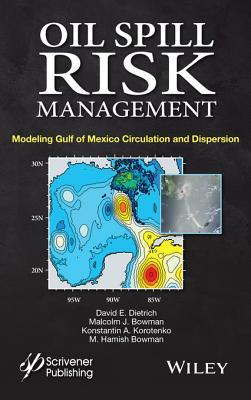 Oil Spill Risk Management: Modeling Gulf of Mexico Circulation and Oil Dispersal David E. Dietrich