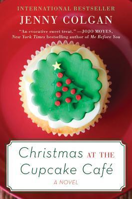 Christmas at the Cupcake Cafe: A Novel  by  Jenny Colgan