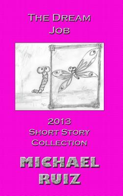 Ticket to Live: 2011 Short Story Collection Michael Ruiz