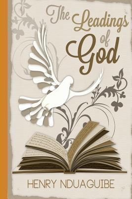 The Leadings of God  by  Henry U Nduaguibe