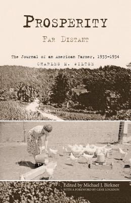 Prosperity Far Distant: The Journal of an American Farmer, 1933-1934 Charles Maurice Wiltse