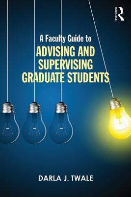 A Faculty Guide for Succeeding in Academe  by  Darla J Twale
