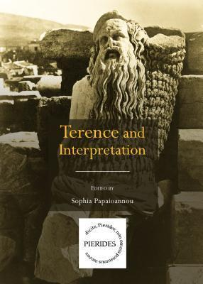 Terence and Interpretation  by  Sophia Papaioannou