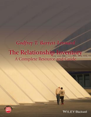 The Relationship Inventory: A Complete Resource and Guide  by  Godfrey T Barrett-Lennard