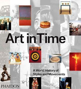 Art in Time: A World History of Styles and Movements  by  Phaidon Press