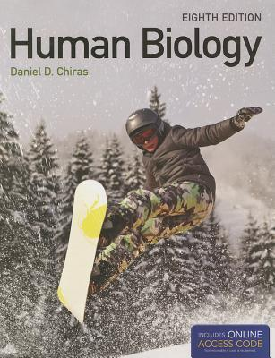 Human Biology with Access Code  by  Daniel D. Chiras