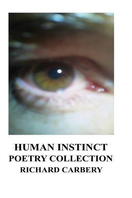 Human Instinct: Poetry Collection  by  Richard Carbery