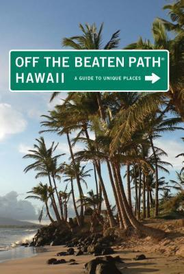 Hawaii Off the Beaten Path(r): A Guide to Unique Places Sean Pager