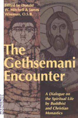 Gethsemani Encounter: A Dialogue on the Spiritual Life Buddhist and Christian Monastics by Donald W. Mitchell