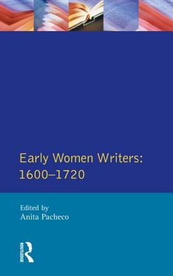 Early Women Writers: 1600 - 1720 Anita Pacheco