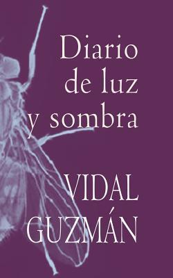 Diario de Luz y Sombra Vidal Guzman