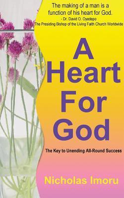 A Heart for God Nicholas E. Imoru