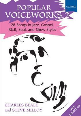 Popular Voiceworks 2: 28 Songs in Jazz, Gospel, R&B, Soul, and Show Styles  by  Charles Beale