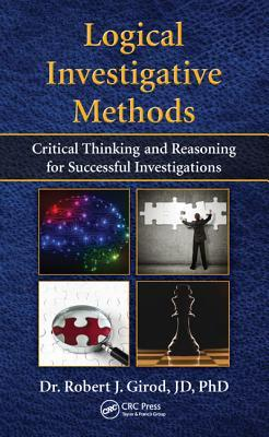 Advanced Criminal Investigations and Intelligence Operations: Tradecraft Methods, Practices, Tactics, and Techniques: Tradecraft Methods, Practices, Tactics, and Techniques  by  Robert J Girod  Sr.