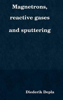 Reactive Sputter Deposition Diederik Depla