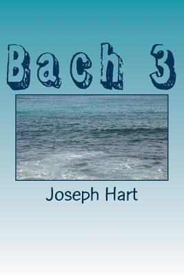 Bach 3  by  Joseph Hart
