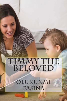 Timmy the Beloved Olukunmi Fasina