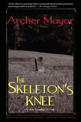 The Skeletons Knee: A Joe Gunther Novel  by  Archer Mayor