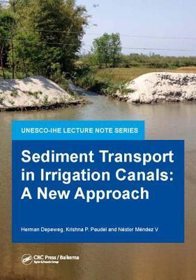 Sediment Transport in Irrigation Canals: A New Approach  by  Herman Depeweg
