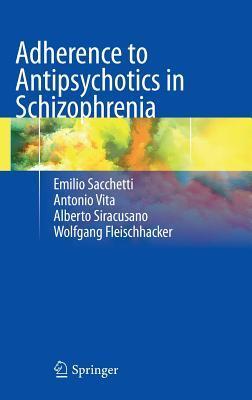 Adherence to Antipsychotics in Schizophrenia Emilio Sacchetti
