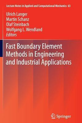 Fast Boundary Element Methods in Engineering and Industrial Applications Ulrich Langer