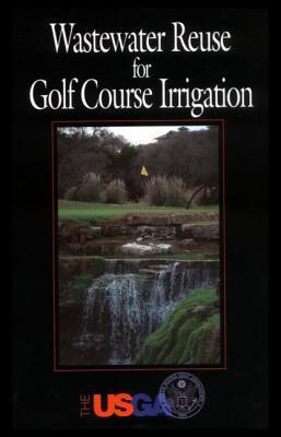 Wastewater Reuse for Golf Course Irrigation  by  Kenna P. Kenna