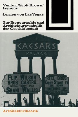 Lernen Von Las Vegas: Zur Ikonographie Und Architektursymbolik Der Geschaftsstadt  by  Robert Venturi