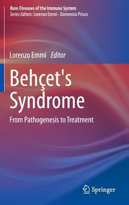 Behcets Syndrome: From Pathogenesis to Treatment Lorenzo Emmi