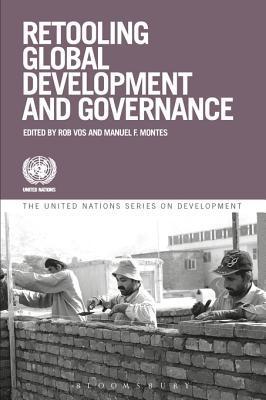 Retooling Global Development and Governance Rob Vos