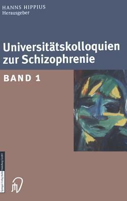 Universitatskolloquien Zur Schizophrenie: Band 1  by  Hanns Hippius