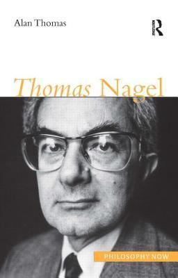 Thomas Nagel (Philosophy Now)  by  Alan Thomas