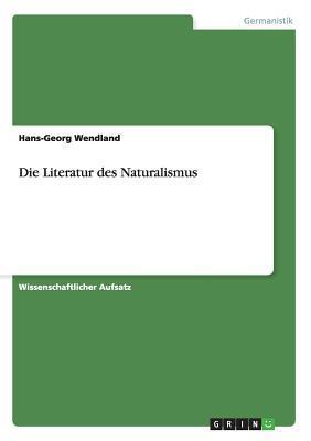 Die Literatur Des Naturalismus  by  Hans-Georg Wendland