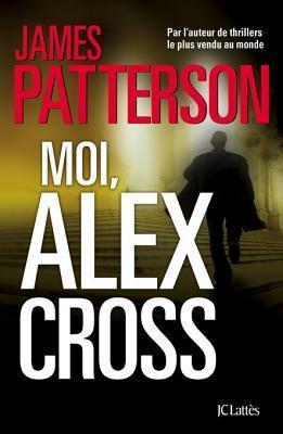 Moi, Alex Cross James Patterson