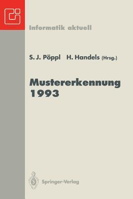 Mustererkennung 1993: Mustererkennung Im Dienste Der Gesundheit 15. Dagm-Symposium Lubeck, 27. 29. September 1993 DAGM (Organization)