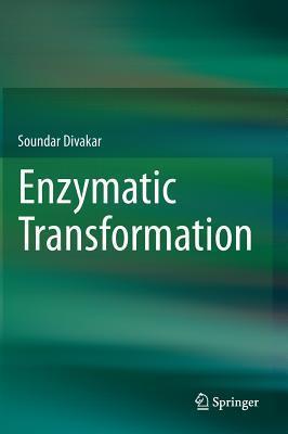 Enzymatic Transformation Soundar Divakar