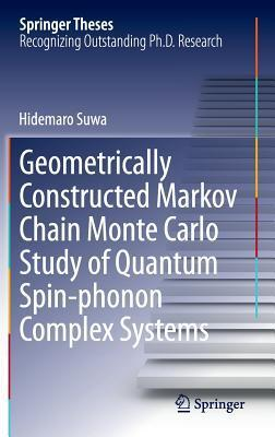 Geometrically Constructed Markov Chain Monte Carlo Study of Quantum Spin-Phonon Complex Systems  by  Suwa Hidemaro