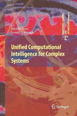 Unified Computational Intelligence for Complex Systems  by  John Seiffertt