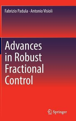 Advances in Robust Fractional Control  by  Fabrizio Padula
