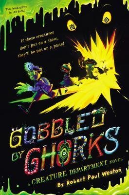 Gobbled Ghorks by Robert Paul Weston