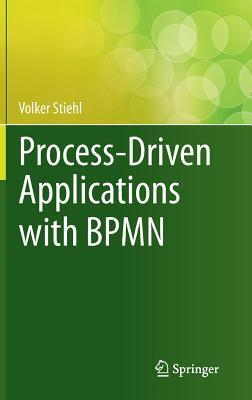 Process-Driven Applications with Bpmn Volker Stiehl