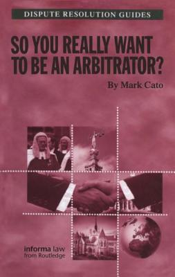Arbitration Practice And Procedure: Interlocutory And Hearing Problems  by  Mark Cato
